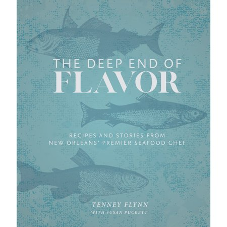 The Deep End of Flavor : Recipes and Stories from New Orleans' Premier Seafood (Best New Orleans Beignets Recipe)