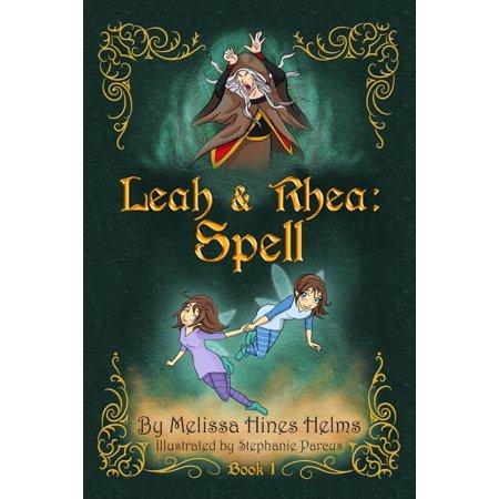Leah & Rhea: Spell: Book 1 (Paperback)