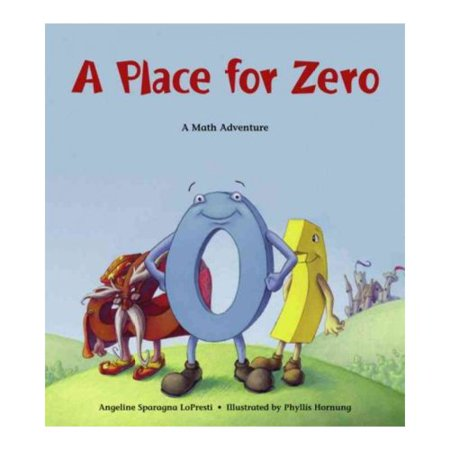 A Place for Zero: A Math Adventure by