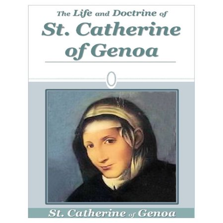The Life and Doctrine of St. Catherine of Genoa - eBook