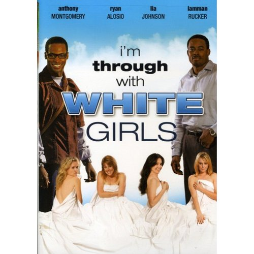 I'm Through With White Girls (Widescreen)
