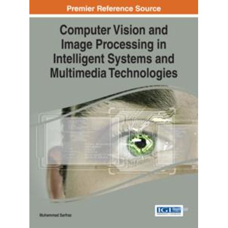 Computer Vision and Image Processing in Intelligent Systems and Multimedia Technologies - eBook