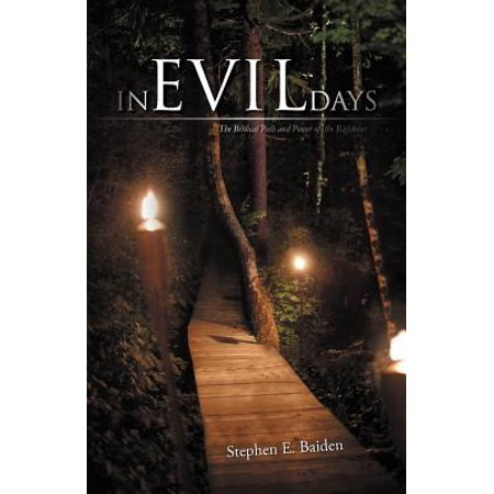 In Evil Days : The Biblical Path and Power of the