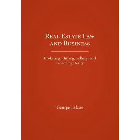 Real Estate Law And Business  Brokering  Buying  Selling  And Financing Realty