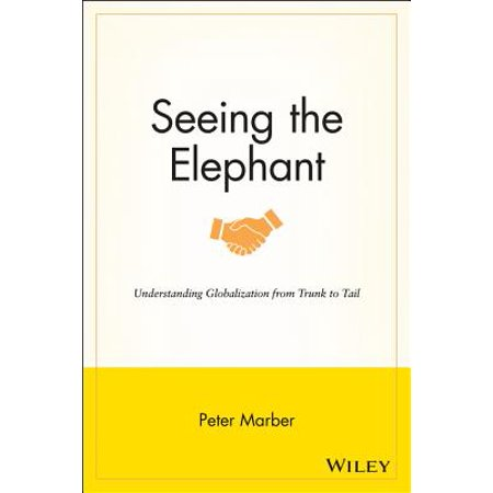 Seeing the Elephant : Understanding Globalization from Trunk to Tail](Elephant Tail)
