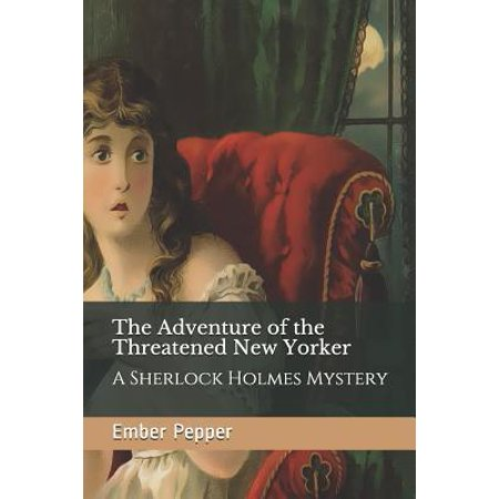 The Adventure of the Threatened New Yorker: A Sherlock Holmes Mystery (The Best New Yorker Covers)