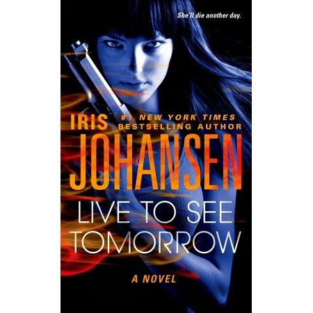 Live to See Tomorrow : A Novel