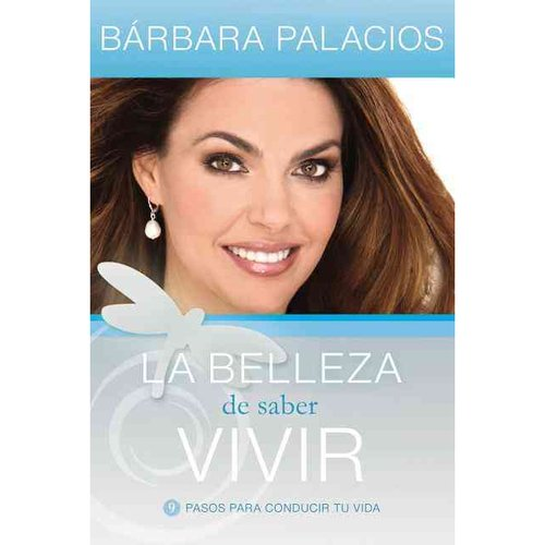 La Belleza de Saber Vivir = The Beauty of Good Living