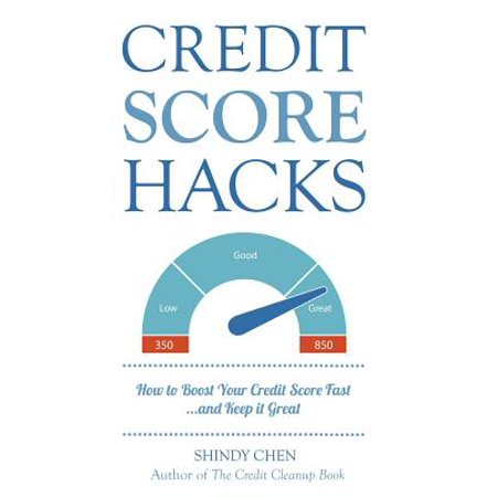 Credit Score Hacks : How to Boost Your Credit Score Fast and Keep It (Best Way To Boost Credit Score Fast)