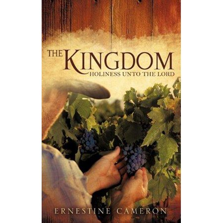 The Kingdom: Holiness Unto the Lord - image 1 of 1
