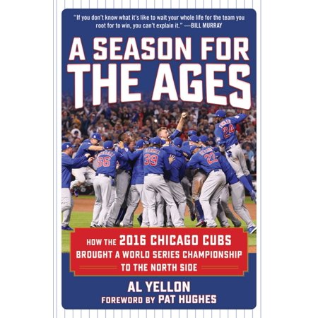 A Season for the Ages : How the 2016 Chicago Cubs Brought a World Series Championship to the North (Malls In North Chicago)