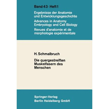 Die quergestreiften Muskelfasern des Menschen (Advances in Anatomy, Embryology and Cell Biology) (German Edition)