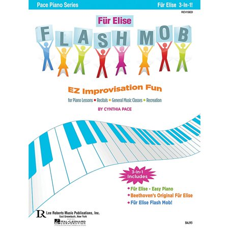 Lee Roberts Fur Elise Flash Mob Pace Piano Education Series Composed by Cynthia