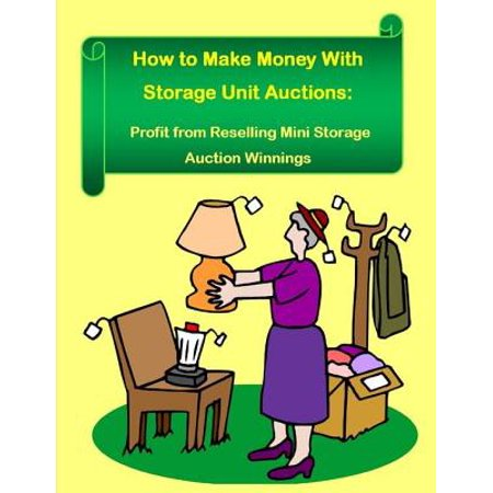 How to Make Money With Storage Unit Auctions: Profits from Reselling Mini Storage Auction Winnings -