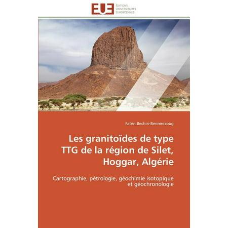 Les Granito�des de Type Ttg de la R�gion de Silet, Hoggar, Alg�rie
