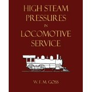 High Steam Pressures in Locomotive Service