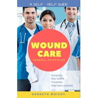 Wound Care: General Principles: A Self-Help Guide (Paperback)