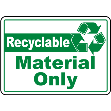 Recyclable Materials (Traffic Signs - Recyclable Material Only Sign 10 x 7 Aluminum Sign Street Weather Approved Sign 0.04 Thickness )
