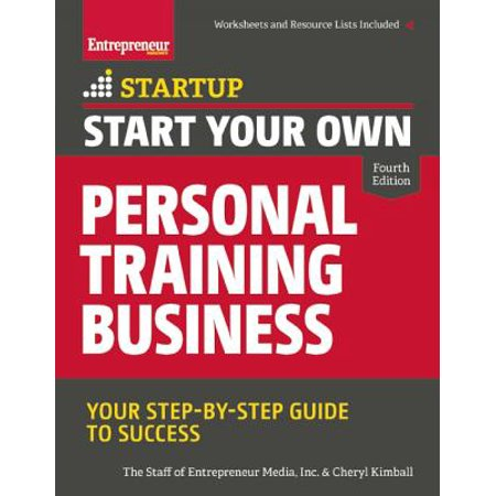 Start Your Own Personal Training Business : Your Step-By-Step Guide to