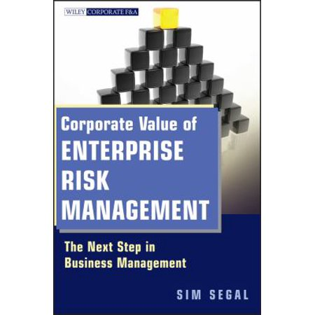 Corporate Value Of Enterprise Risk Management  The Next Step In Business Management