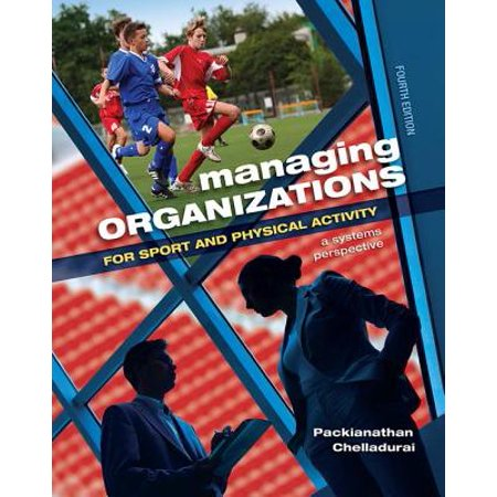 Managing Organizations for Sport and Physical Activity : A Systems Perspective