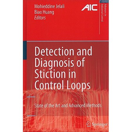 Detection and Diagnosis of Stiction in Control Loops: State of the Art and Advanced Methods