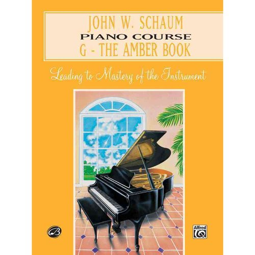 John W. Schaum Piano Course: G-The Amber Book: Leading to Mastery of the Instrumentc