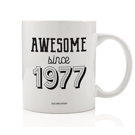 Born in 1977 Coffee Mug Special Birthday AWESOME SINCE 1977 Gift Idea Celebrates Particular Birth Year Date Present for Family Friend Coworker Home Office Party 11oz Ceramic Tea Cup Digibuddha