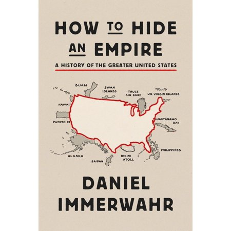 How to Hide an Empire : A History of the Greater United (A History Of The United States Podcast)