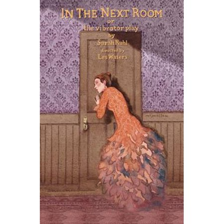 In the Next Room (or the vibrator play) - eBook (Best Way To Use A Vibrator)