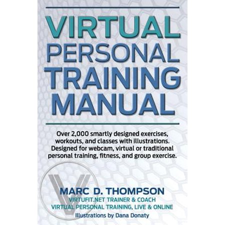 Virtual Personal Training Manual: Comprehensive Fitness and Wellness Guide for Virtual and Traditional Health