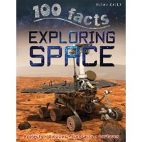 100 Facts: 100 Facts Exploring Space: Projects, Quizzes, Fun Facts, Cartoons (Paperback)