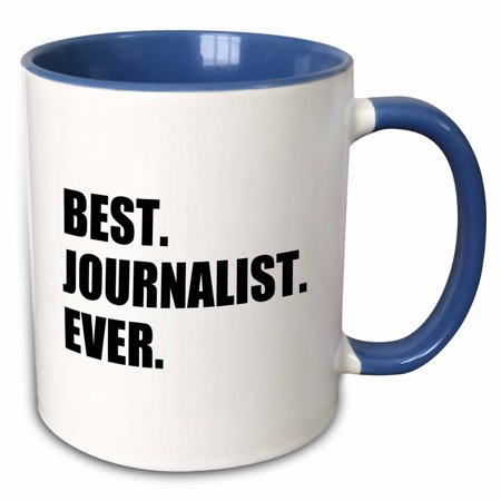 3dRose Best Journalist Ever, fun gift for talented newspaper magazine writers - Two Tone Blue Mug,