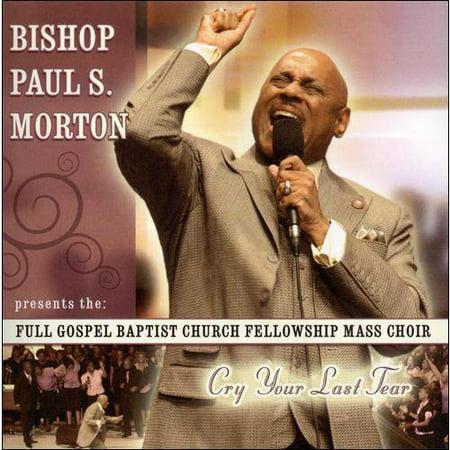 Bishop Paul S. Morton Sr. - Cry Your Last Tear (CD) (Let It Rain Paul Morton)