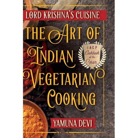 Lord Krishna's Cuisine : The Art of Indian Vegetarian (Yaal Tiffins South Indian Cuisine Houston Tx 77042)