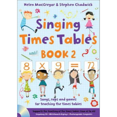 Singing Times Tables Book 2   Songs  Raps And Games For Teaching The Times Tables