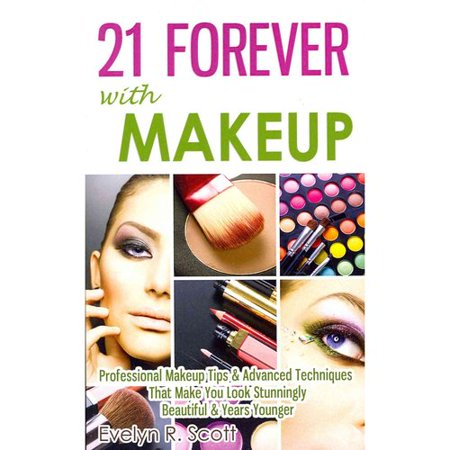 21 Forever With Makeup  Professional Makeup Tips   Advanced Techniques That Make You Look Stunningly Beautiful   Years Younger