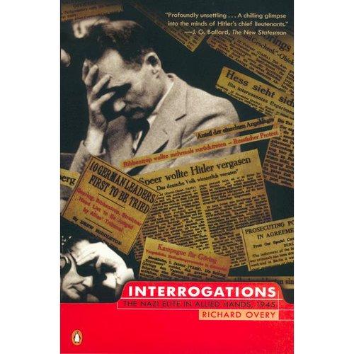 Interrogations: The Nazi Elite in Allied Hands, 1945