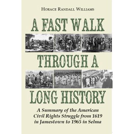 A Fast Walk Through a Long History : A Summary of the American Civil Rights Struggle from 1619 in Jamestown to 1965 in Selma](History Halloween Summary)
