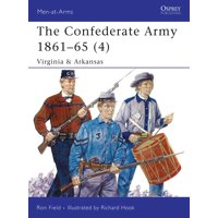 The Confederate Army 186165 (4) : Virginia & Arkansas