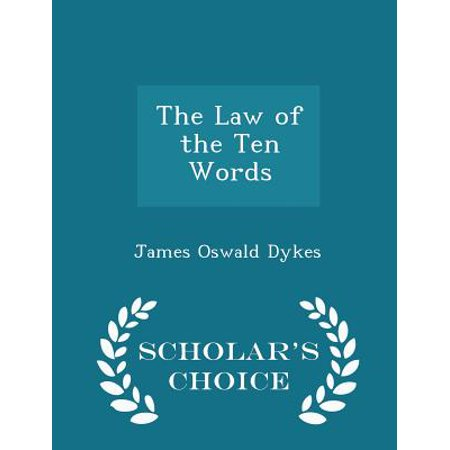 The Law of the Ten Words - Scholar's Choice Edition