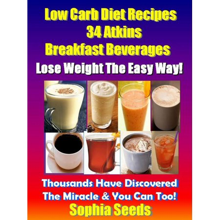 Low Carb Diet Recipes - 34 Atkins Breakfast Beverages -