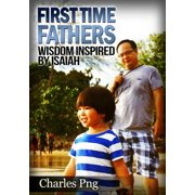 First Time Fathers: Wisdom Inspired by Isaiah - eBook