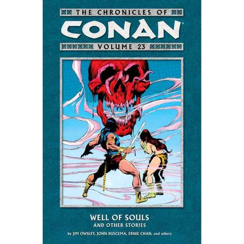 The Chronicles of Conan 23: Well of Souls and Other Stories