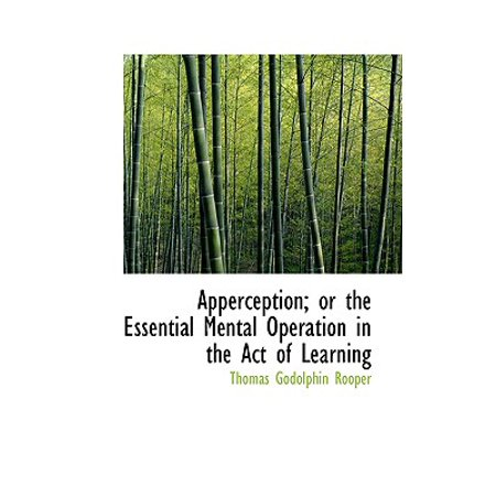 Mental Operation (Apperception; Or the Essential Mental Operation in the Act of Learning)