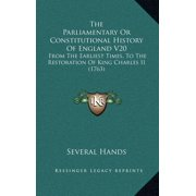 The Parliamentary or Constitutional History of England V20 : From the Earliest Times, to the Restoration of King Charles II (1763)