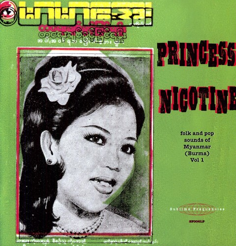 Princess Nicotine: Folk and Pop Sounds Of Myanmar (Burma) (Vinyl)