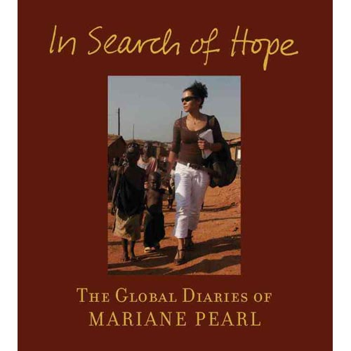 In Search of Hope: The Global Diaries of Mariane Pearl