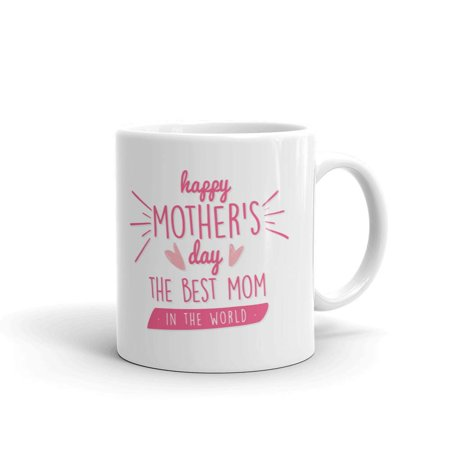 Happy Mother's Day the Best Mom in the World Coffee Tea Ceramic Mug Office Work Cup Gift 15 (Best Mlm In The World)