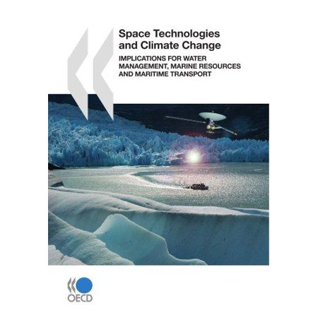 Space Technologies And Climate Change  Implications For Water Management  Marine Resources And Maritime Transport